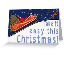 Take it easy this Xmas  Greeting Card