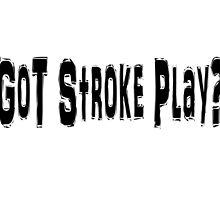Stroke Play by greatshirts
