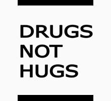 Drugs not hugs Unisex T-Shirt