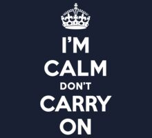 I'm Calm Don't Carry On (Keep Calm Reply) Kids Clothes