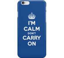 I'm Calm Don't Carry On (Keep Calm Reply) iPhone Case/Skin