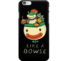 like a bowse iPhone Case/Skin
