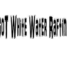 White Water Rafting by greatshirts