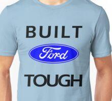 Built ford tough Unisex T-Shirt