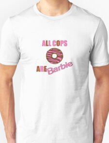 All Cops Are Barbie T-Shirt