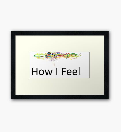 How I Feel Framed Print