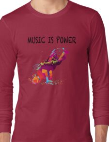 MUSIC IS POWER Long Sleeve T-Shirt