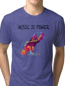 MUSIC IS POWER Tri-blend T-Shirt