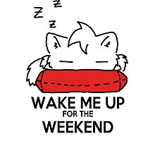 Wake Me Up For The Weekend! (red) Photographic Print