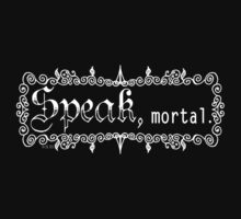 Speak mortal Light on Dark Kids Tee