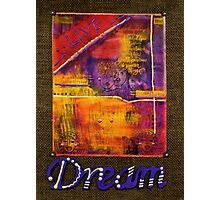 DREAM Banner Photographic Print