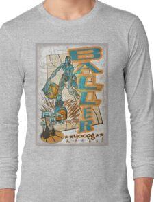 Baller Basketball Hoops Player Long Sleeve T-Shirt