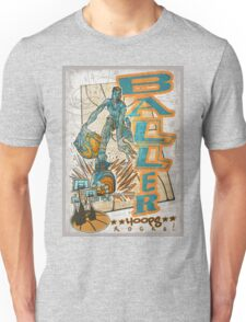 Baller Basketball Hoops Player Unisex T-Shirt