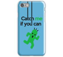 Catch Him If You Can iPhone Case/Skin