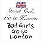 Bad Girls go to London by Gina Mieczkowski