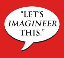 """""""Let's imagineer this."""" - Stewart Pearson by brilliantbutton"""