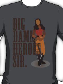 Big Damn Heroes, sir. T-Shirt