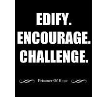Edify Encourage Challenge Photographic Print