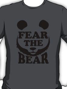 Fear the Bear- SF Giants  T-Shirt