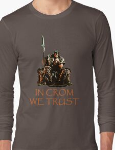 In Crom We Trust Long Sleeve T-Shirt