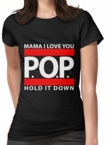 Mama I Love You | P.O.P. | Hold It Down Womens Fitted T-Shirt