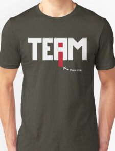 The 'I' in 'Team' T-Shirt