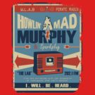Howlin Mad Murphy's by Creative Outpouring