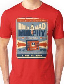 Howlin Mad Murphy's Unisex T-Shirt