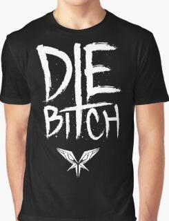 Die B*tch - Radical Redemption Graphic T-Shirt