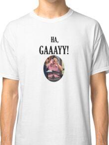 Ha Gay! Classic T-Shirt