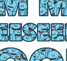 Meeseeks Quote Sticker