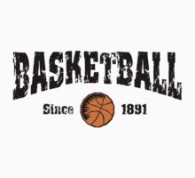 Basketball 1891 by SportsT-Shirts