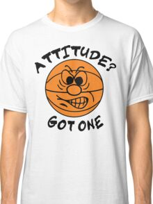 Basketball Attitude Classic T-Shirt