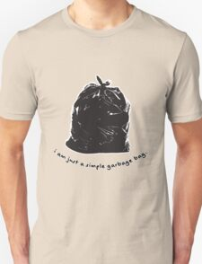 i am just a simple garbage bag T-Shirt
