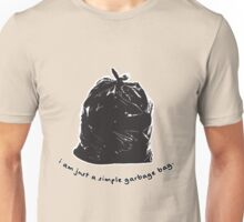 i am just a simple garbage bag Unisex T-Shirt