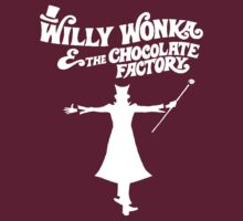 Willy Wonka & The Chocolate Factory by Ben Robins