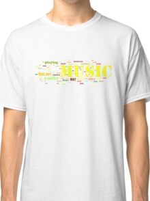 MUSIC AND EVERYTHING Classic T-Shirt