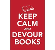 Keep Calm & Devour Books Photographic Print