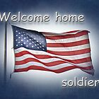 Welcome Home Soldier Greeting Card - American Flag by MotherNature