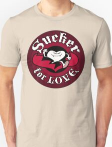 Sucker For Love Too T-Shirt
