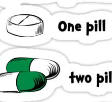 One Pill, Two Pill Sticker