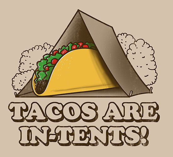 Tacos are In-Tents! by qetza