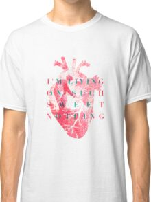 Sweet Nothing Classic T-Shirt