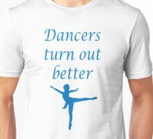 Dancers turn out better - blue Unisex T-Shirt