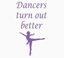 Dancers turn out better - purple Unisex T-Shirt