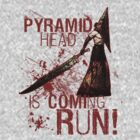 It's Pyramid Head! by Extreme-Fantasy