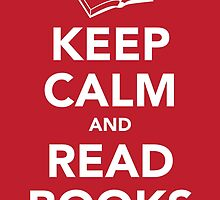 Keep Calm & Read Books by Samantha Weldon