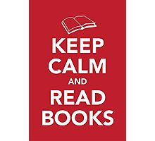 Keep Calm & Read Books Photographic Print