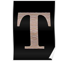 Letter T Metallic Look Stripes Silver Gold Copper Poster