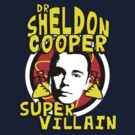Dr Sheldon Cooper - Super Villain by stevebluey
